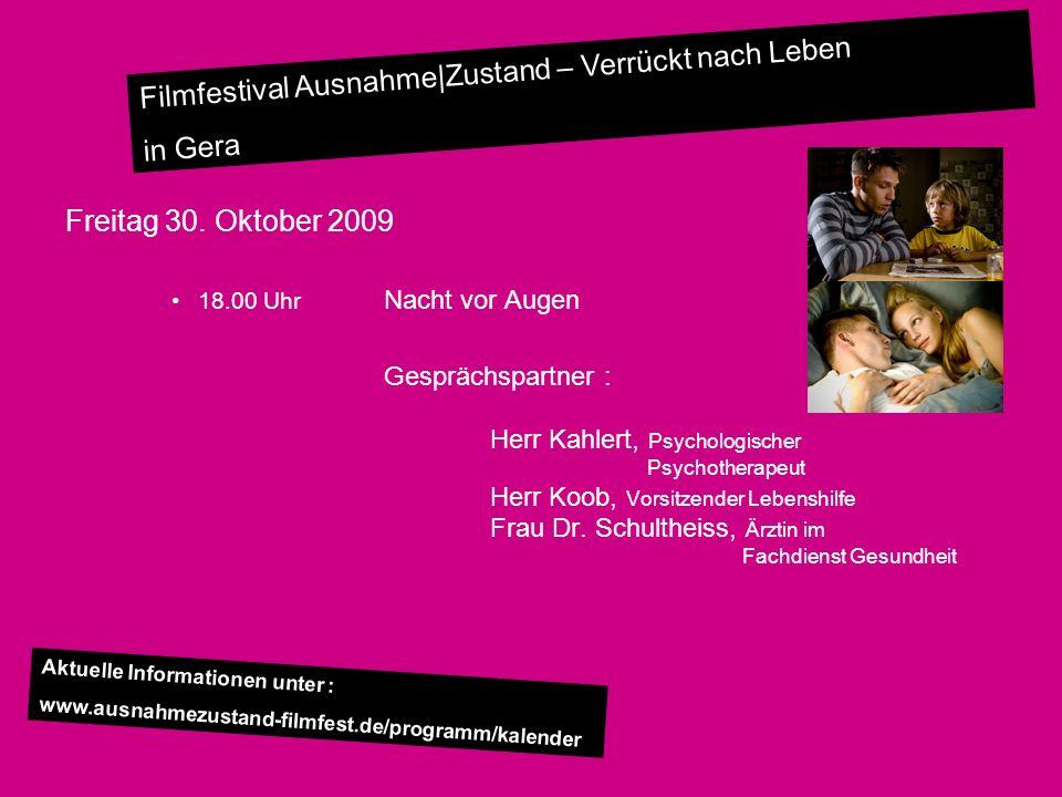 Freitag 30. Oktober 2009 18.00 Uhr Nacht vor Augen.