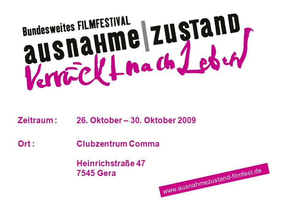 Zeitraum : 26. Oktober – 30. Oktober 2009
