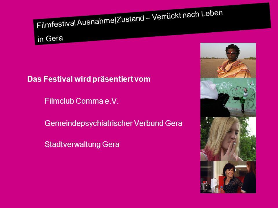 Das Festival wird präsentiert vom Filmclub Comma e.V.