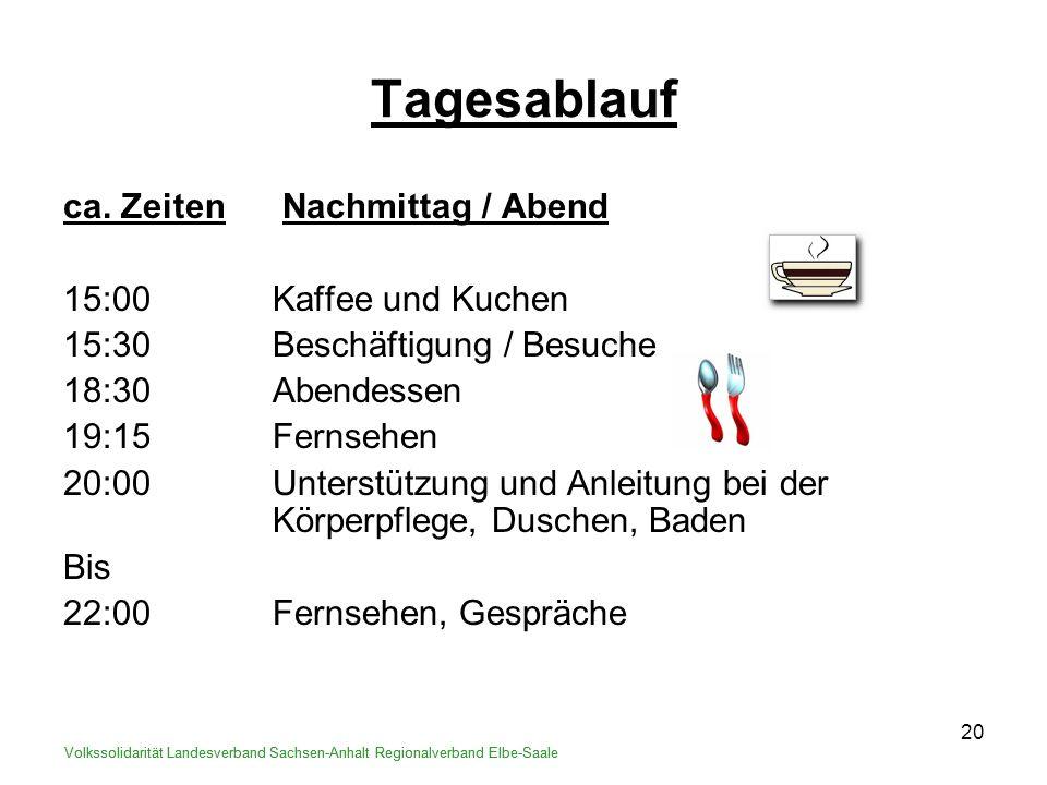 Tagesablauf ca. Zeiten Nachmittag / Abend 15:00 Kaffee und Kuchen