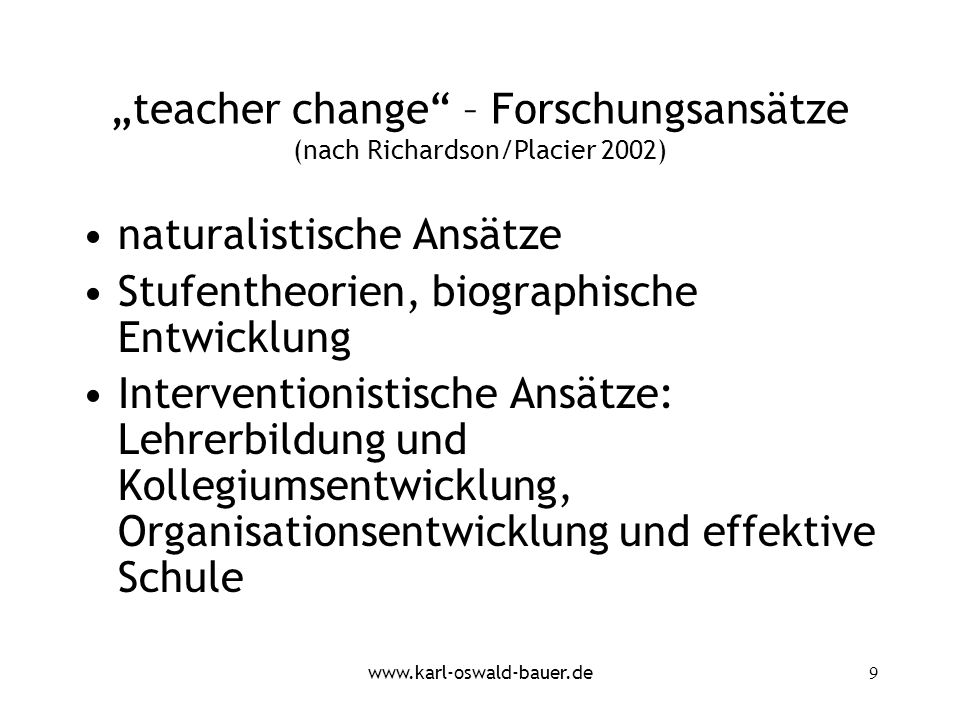 """teacher change – Forschungsansätze (nach Richardson/Placier 2002)"