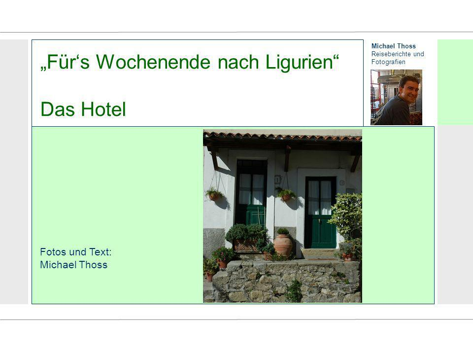 """""""Für's Wochenende nach Ligurien Das Hotel"""