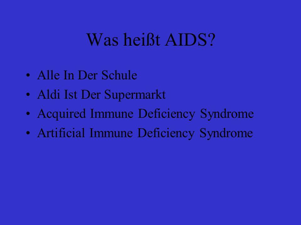 Was heißt AIDS Alle In Der Schule Aldi Ist Der Supermarkt