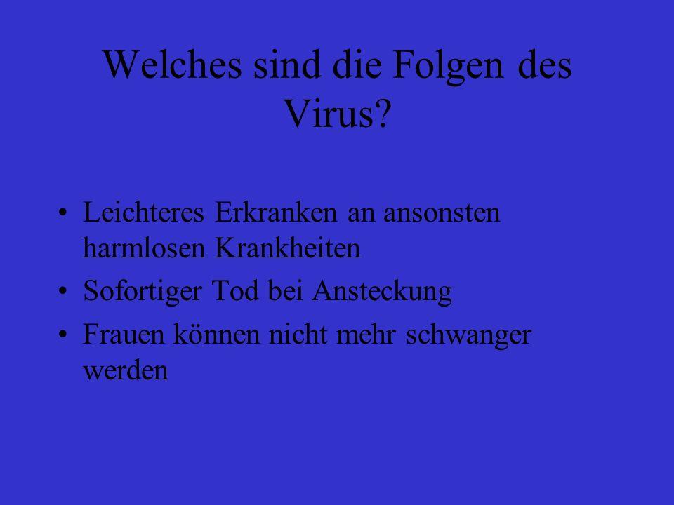 Welches sind die Folgen des Virus