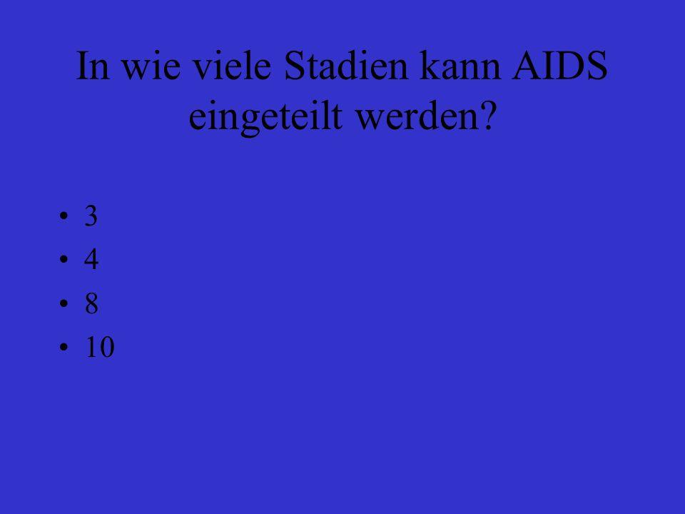 In wie viele Stadien kann AIDS eingeteilt werden