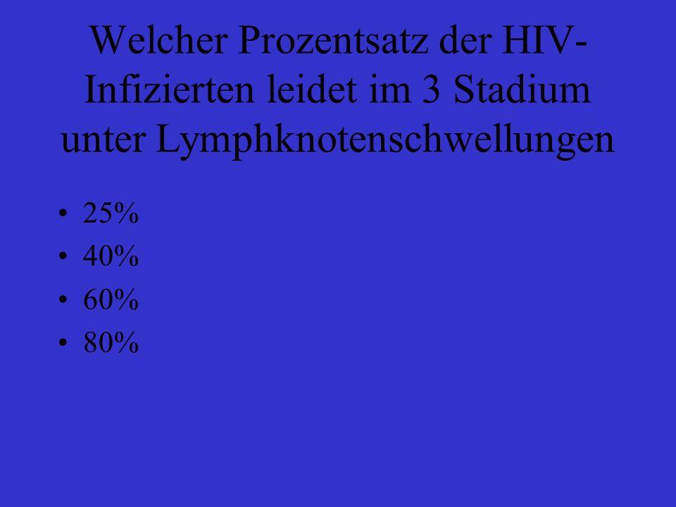 Welcher Prozentsatz der HIV-Infizierten leidet im 3 Stadium unter Lymphknotenschwellungen