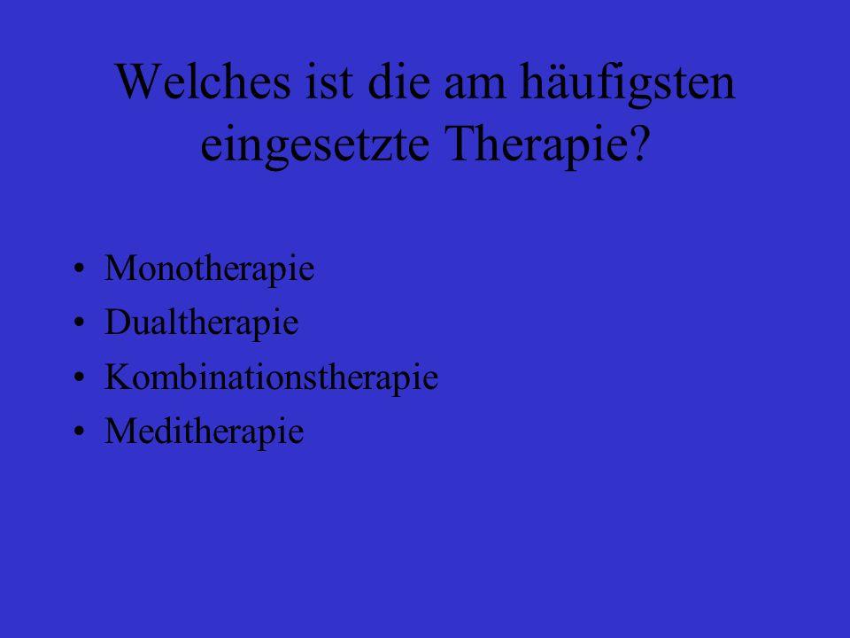 Welches ist die am häufigsten eingesetzte Therapie