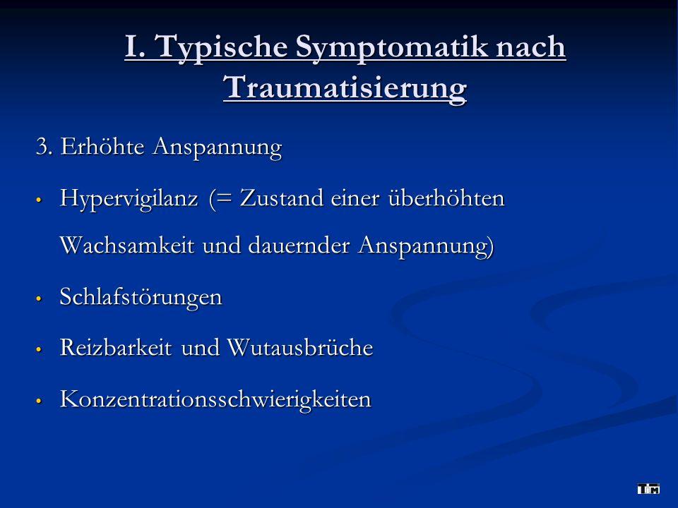 I. Typische Symptomatik nach Traumatisierung