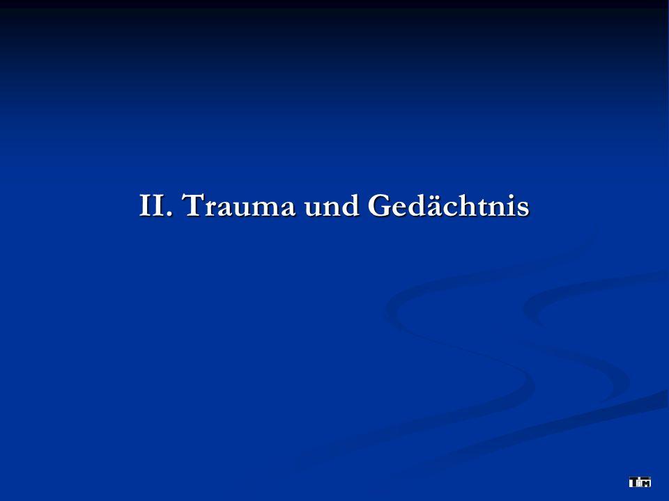 II. Trauma und Gedächtnis