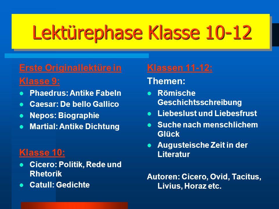 Lektürephase Klasse 10-12 Erste Originallektüre in Klasse 9: