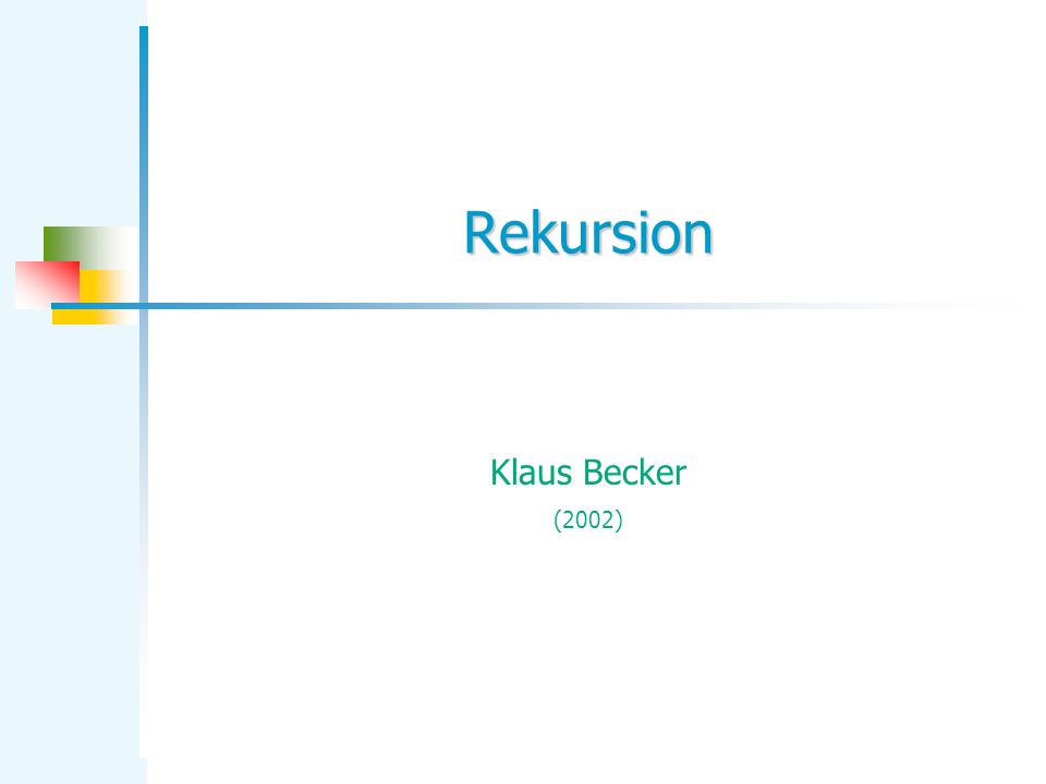 Rekursion Klaus Becker (2002)