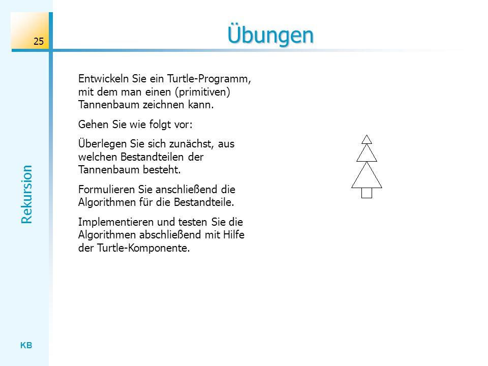 Übungen Entwickeln Sie ein Turtle-Programm, mit dem man einen (primitiven) Tannenbaum zeichnen kann.
