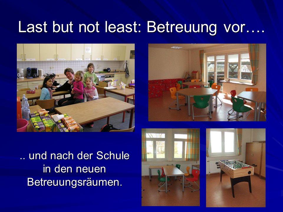 Last but not least: Betreuung vor….