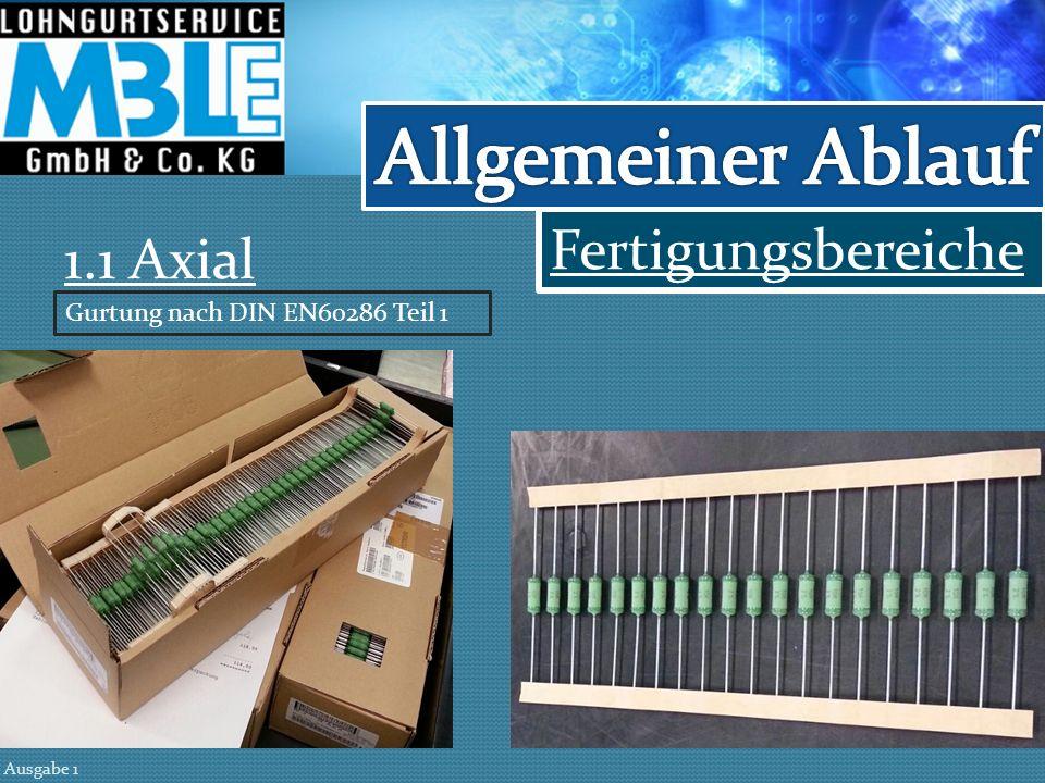 Allgemeiner Ablauf Fertigungsbereiche 1.1 Axial