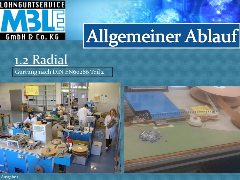 Allgemeiner Ablauf 1.2 Radial Gurtung nach DIN EN60286 Teil 2