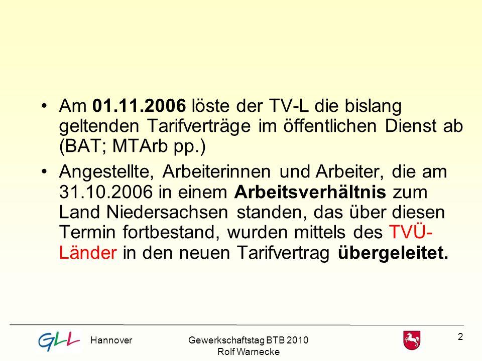 Am 01.11.2006 löste der TV-L die bislang geltenden Tarifverträge im öffentlichen Dienst ab (BAT; MTArb pp.)