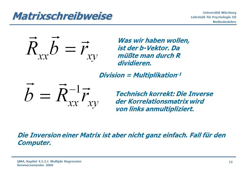 Matrixschreibweise Was wir haben wollen, ist der b-Vektor. Da müßte man durch R dividieren. Division = Multiplikation-1.