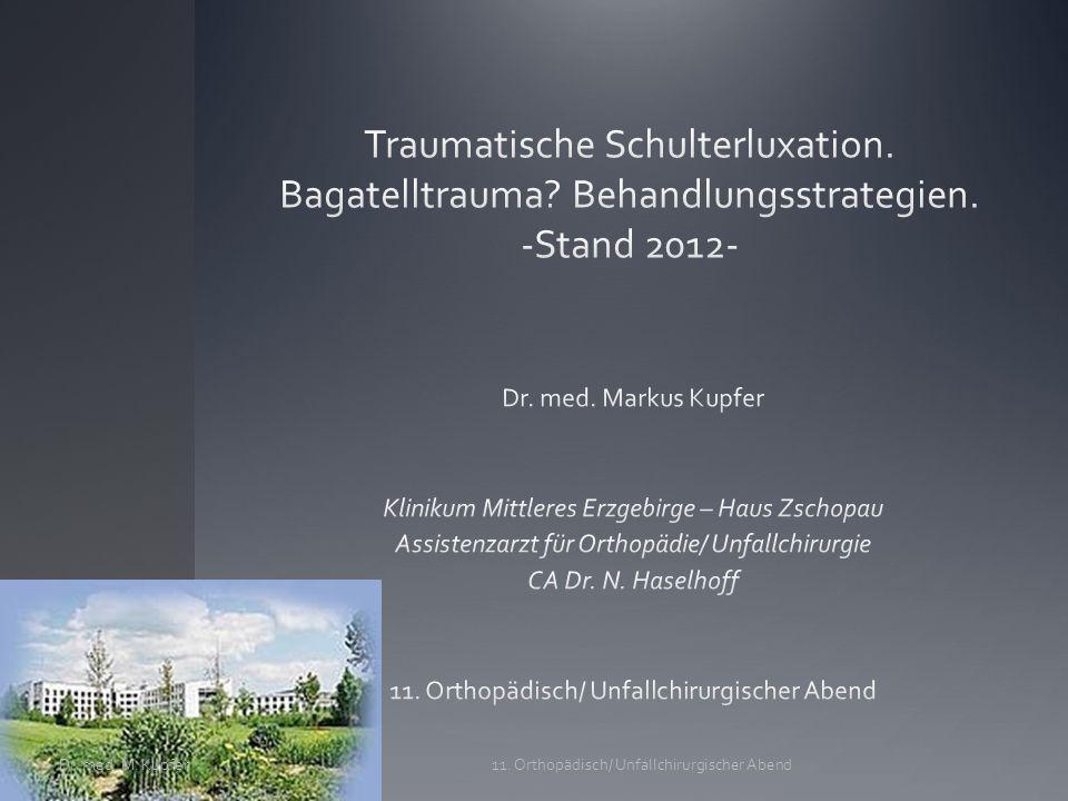 Traumatische Schulterluxation. Bagatelltrauma. Behandlungsstrategien