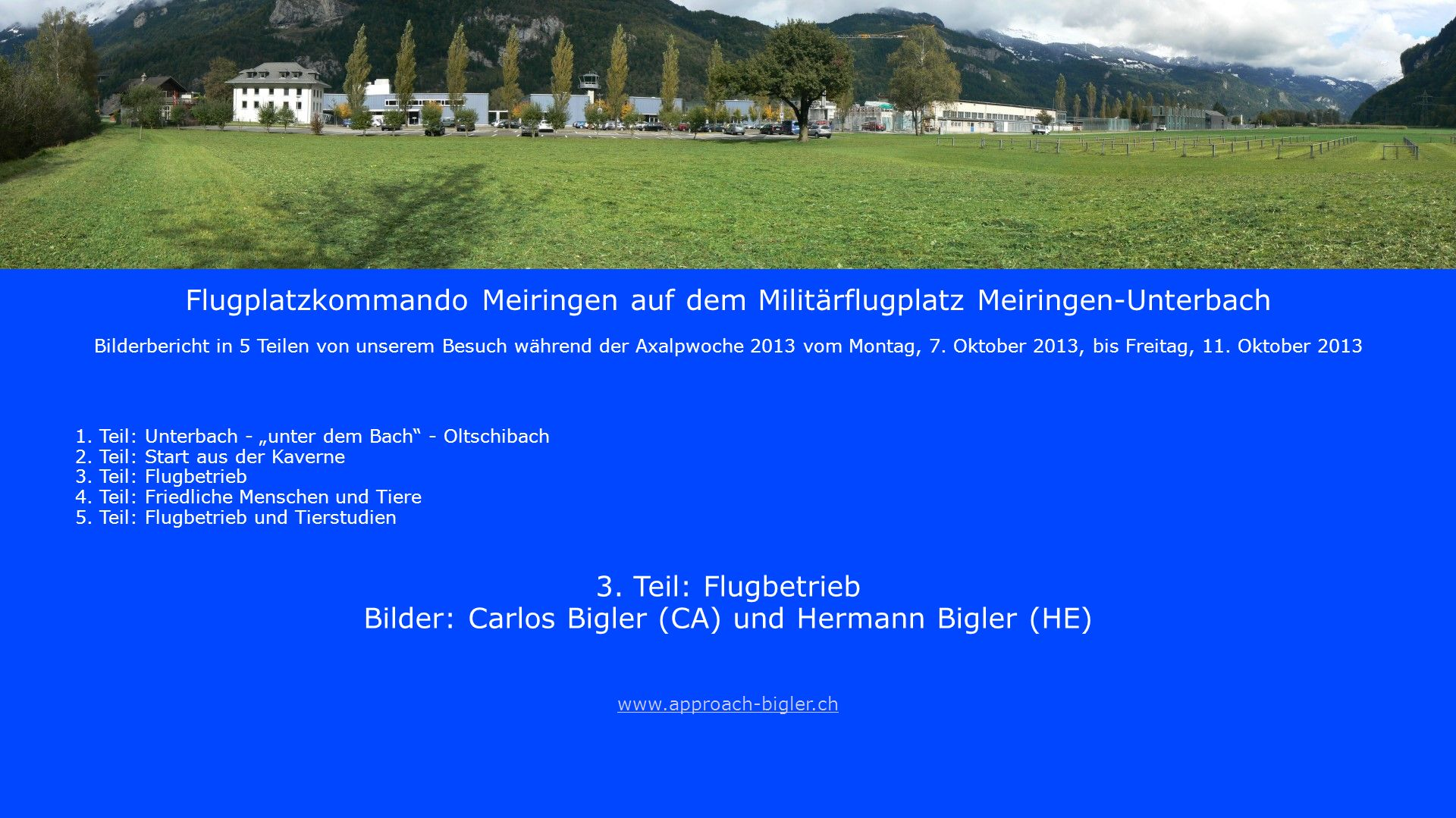 Bilder: Carlos Bigler (CA) und Hermann Bigler (HE)