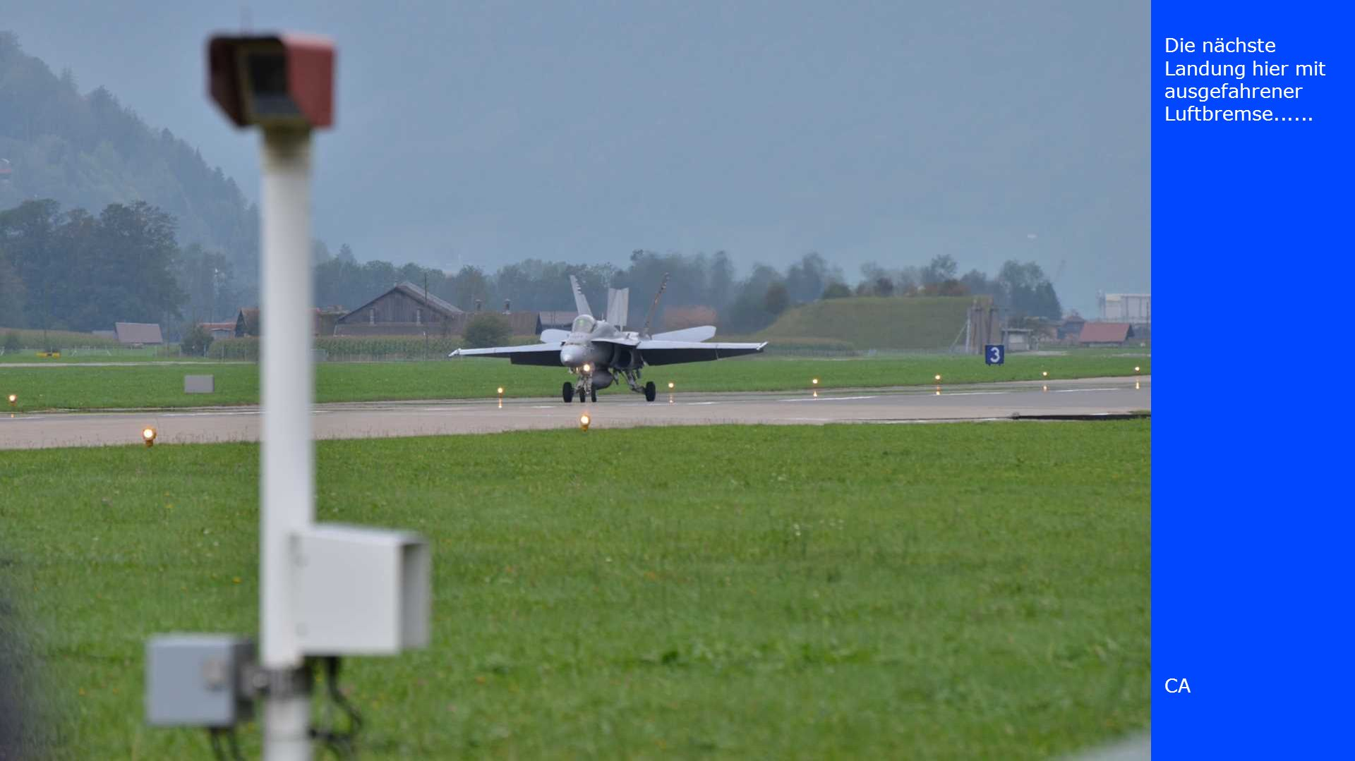 Die nächste Landung hier mit ausgefahrener Luftbremse......