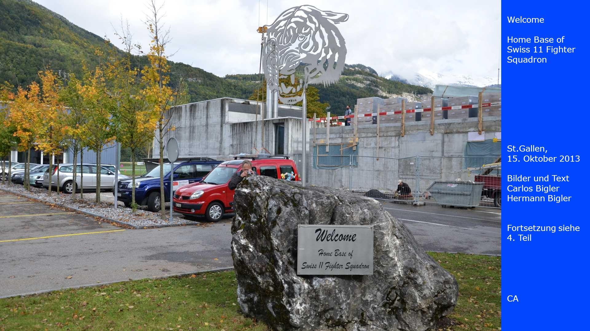 Welcome Home Base ofSwiss 11 Fighter Squadron. St.Gallen, 15. Oktober 2013. Bilder und Text. Carlos Bigler.