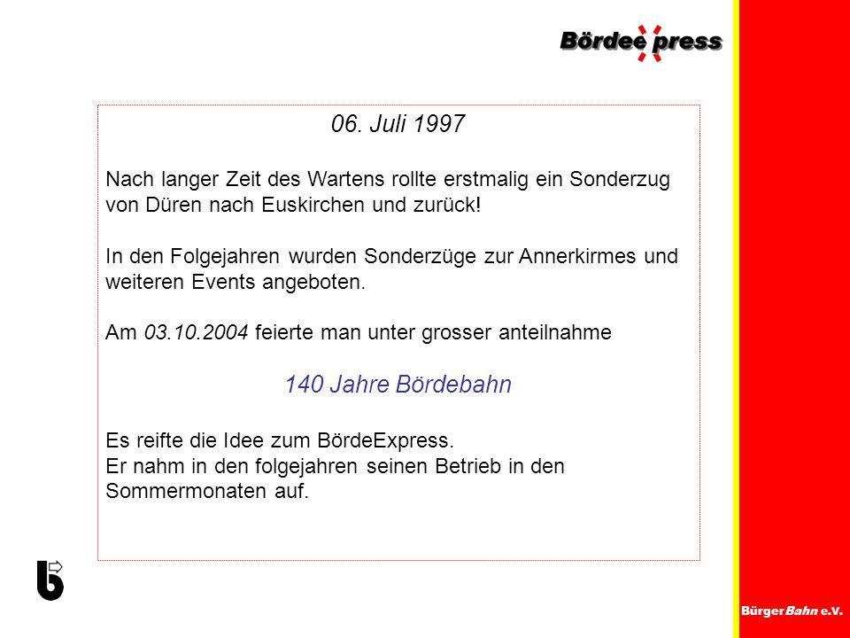 06. Juli 1997 Nach langer Zeit des Wartens rollte erstmalig ein Sonderzug von Düren nach Euskirchen und zurück!