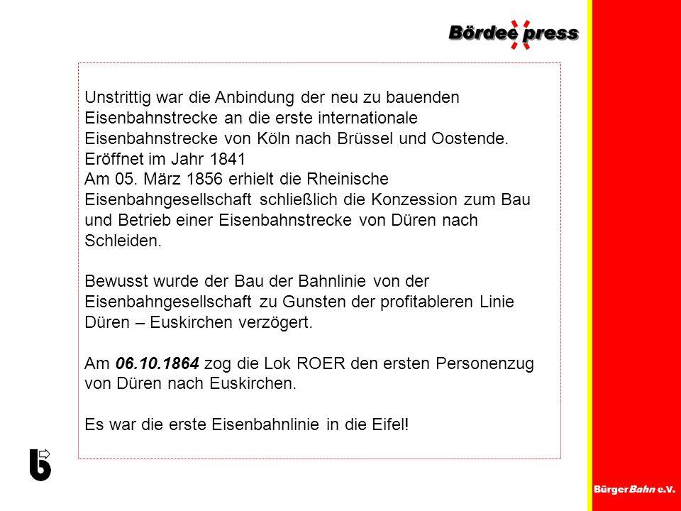 Es war die erste Eisenbahnlinie in die Eifel!