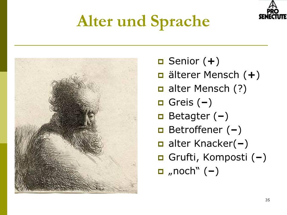 Alter und Sprache Senior (+) älterer Mensch (+) alter Mensch ( )