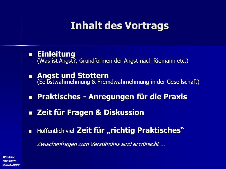 Inhalt des Vortrags Einleitung (Was ist Angst , Grundformen der Angst nach Riemann etc.)