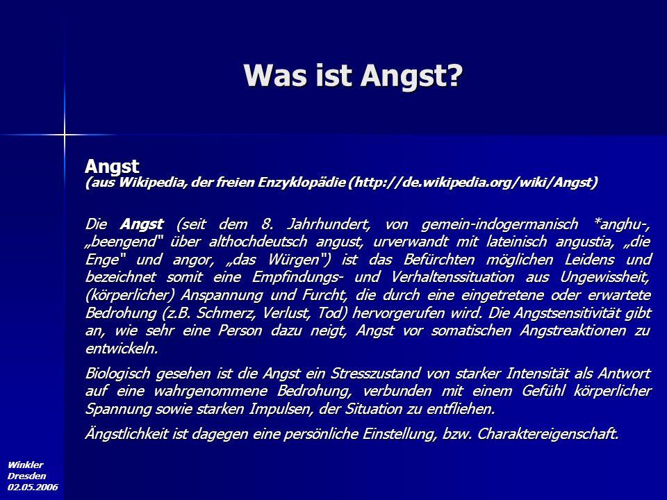 Was ist Angst Angst (aus Wikipedia, der freien Enzyklopädie (http://de.wikipedia.org/wiki/Angst)