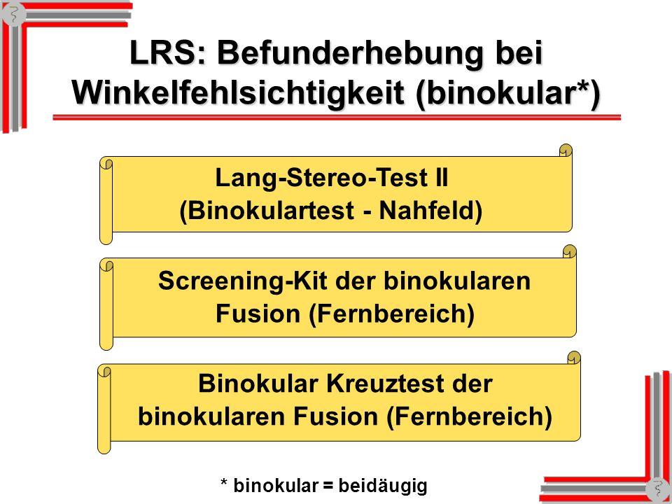 LRS: Befunderhebung bei Winkelfehlsichtigkeit (binokular*)