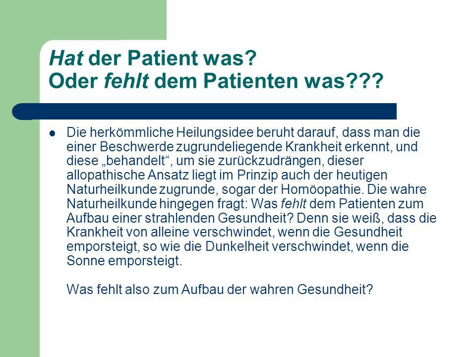 Hat der Patient was Oder fehlt dem Patienten was