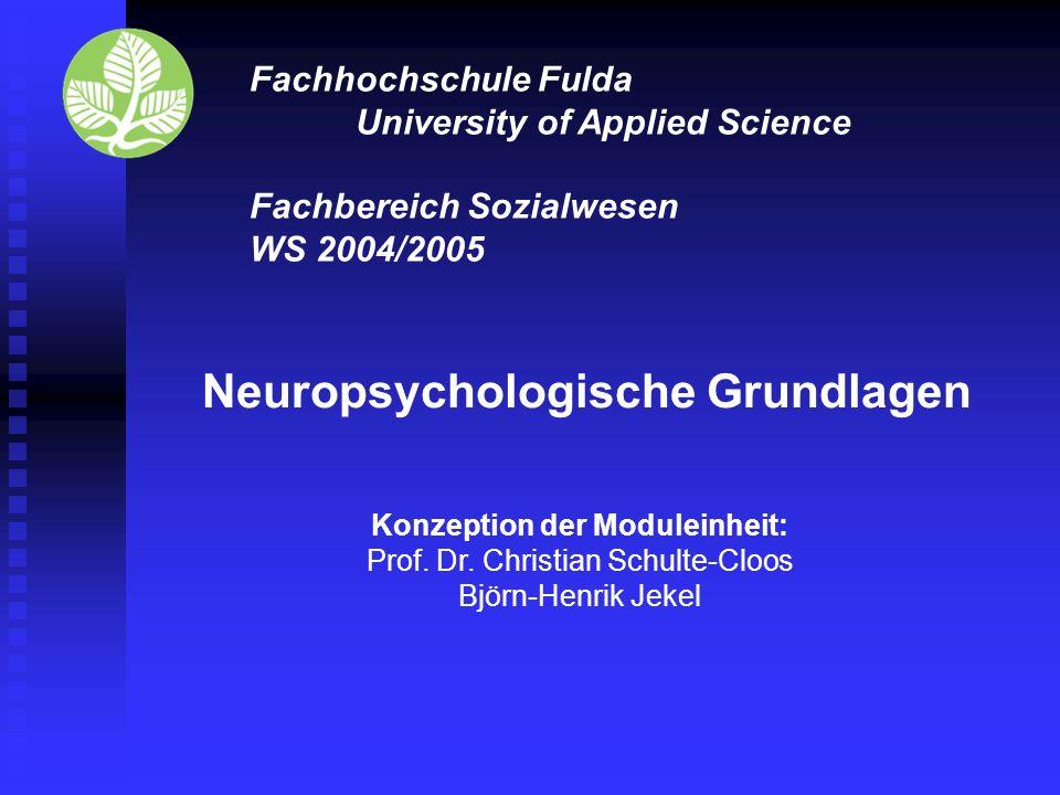 Neuropsychologische Grundlagen Konzeption der Moduleinheit: