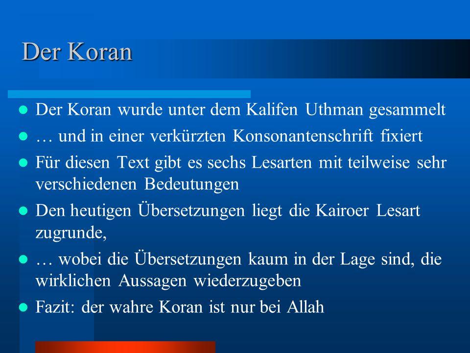 Der Koran Der Koran wurde unter dem Kalifen Uthman gesammelt