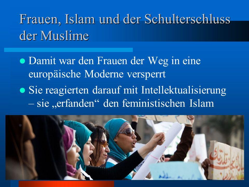 Frauen, Islam und der Schulterschluss der Muslime