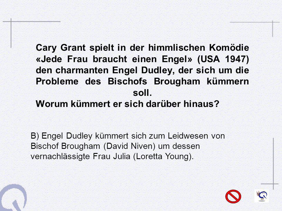 Cary Grant spielt in der himmlischen Komödie «Jede Frau braucht einen Engel» (USA 1947) den charmanten Engel Dudley, der sich um die Probleme des Bischofs Brougham kümmern soll. Worum kümmert er sich darüber hinaus