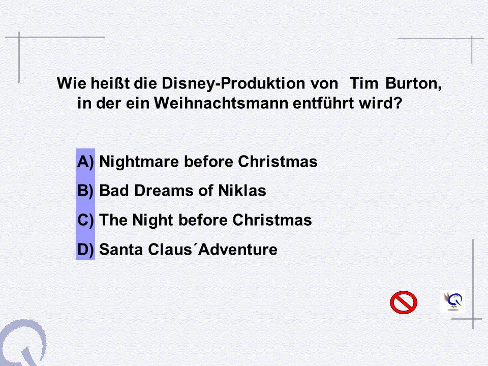 A) Nightmare before Christmas B) Bad Dreams of Niklas