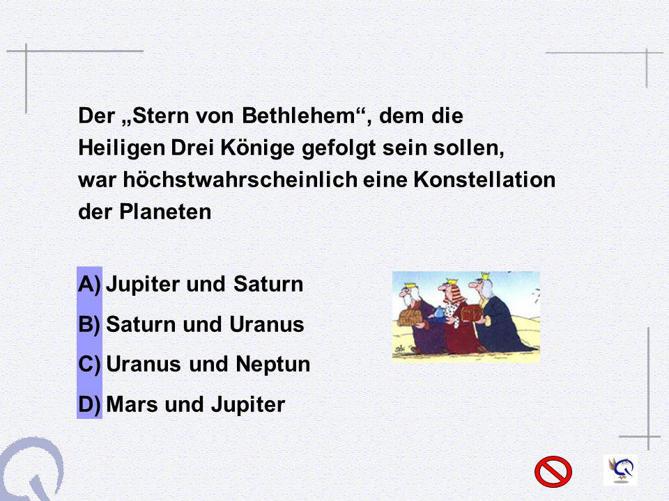 """Der """"Stern von Bethlehem , dem die"""