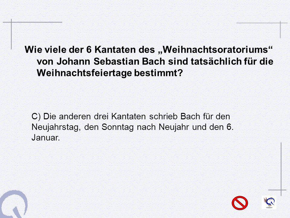 """Wie viele der 6 Kantaten des """"Weihnachtsoratoriums von Johann Sebastian Bach sind tatsächlich für die Weihnachtsfeiertage bestimmt"""