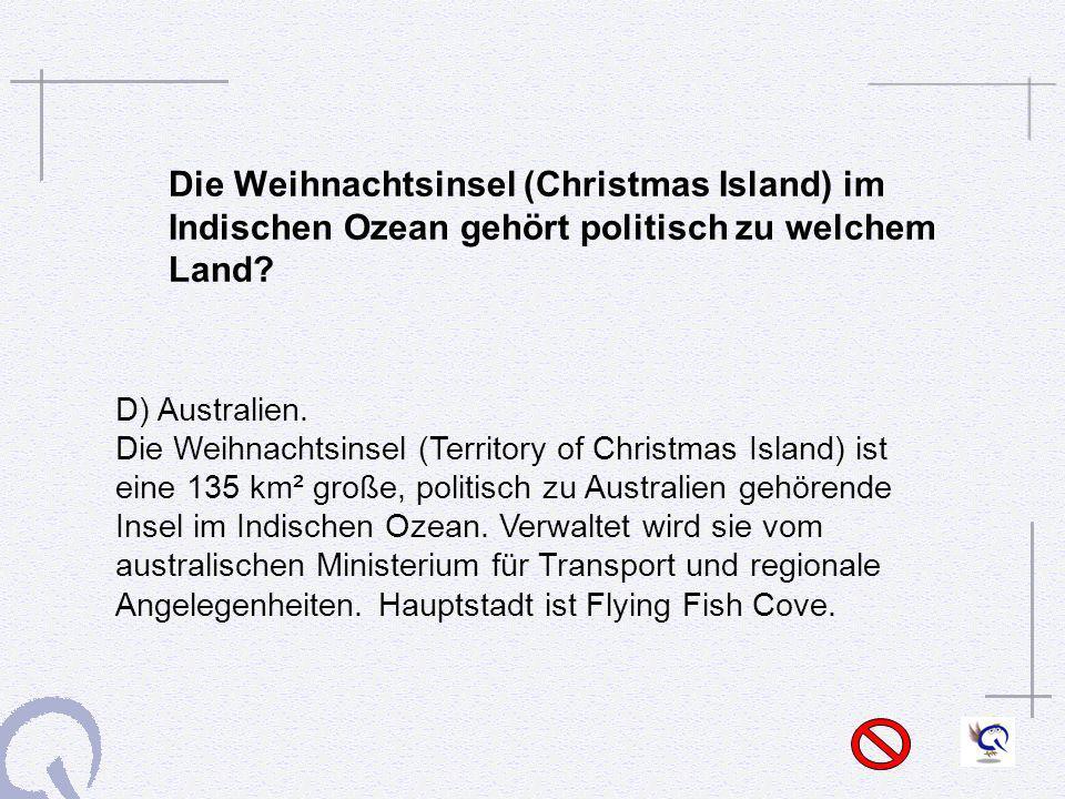 Die Weihnachtsinsel (Christmas Island) im Indischen Ozean gehört politisch zu welchem Land