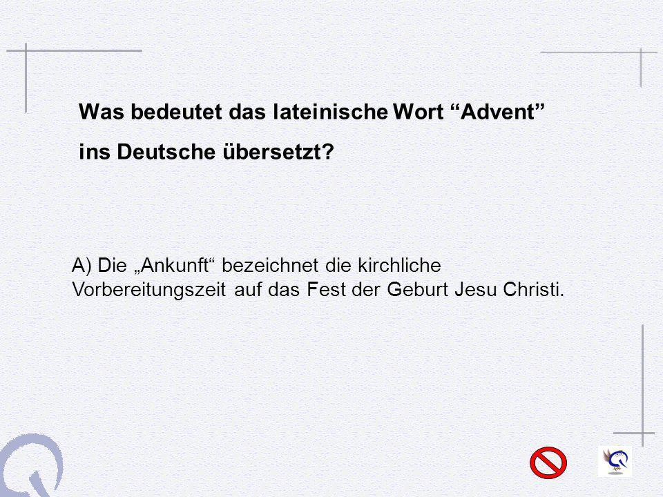 Was bedeutet das lateinische Wort Advent ins Deutsche übersetzt