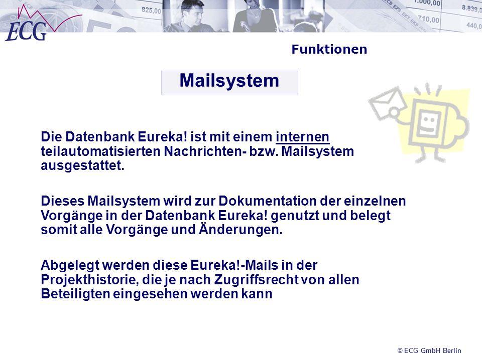 Funktionen Mailsystem. Die Datenbank Eureka! ist mit einem internen teilautomatisierten Nachrichten- bzw. Mailsystem ausgestattet.