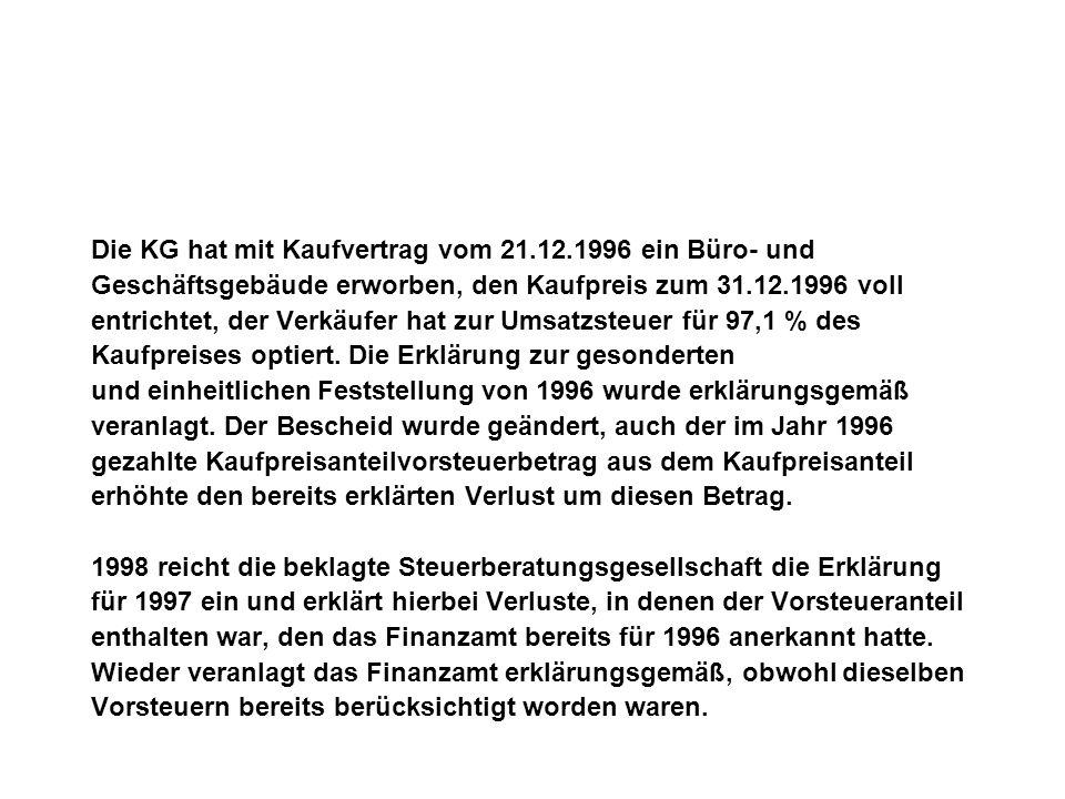 Die KG hat mit Kaufvertrag vom 21.12.1996 ein Büro- und