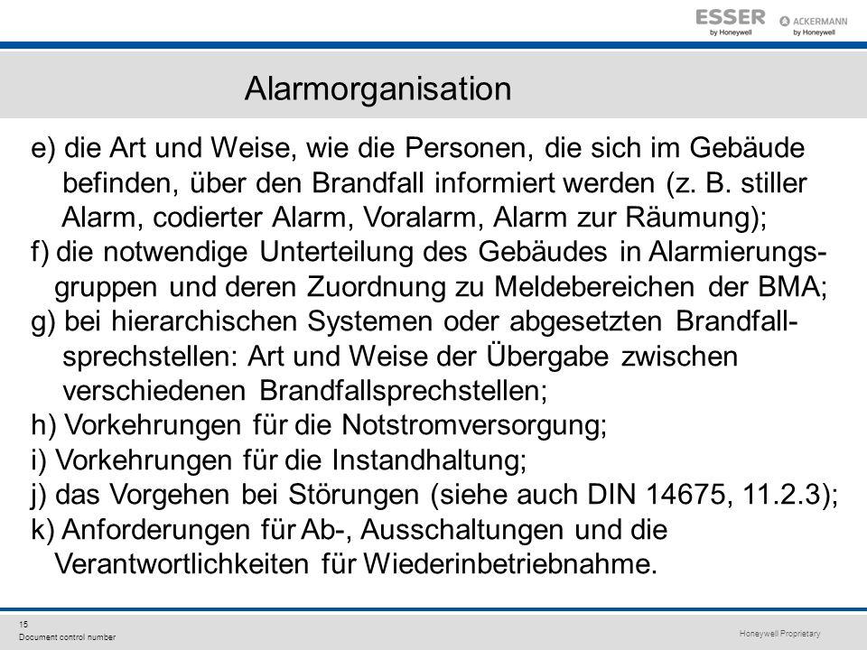 Alarmorganisatione) die Art und Weise, wie die Personen, die sich im Gebäude. befinden, über den Brandfall informiert werden (z. B. stiller.