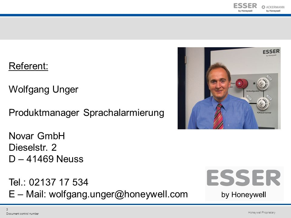 Referent: Wolfgang Unger. Produktmanager Sprachalarmierung. Novar GmbH. Dieselstr. 2. D – 41469 Neuss.
