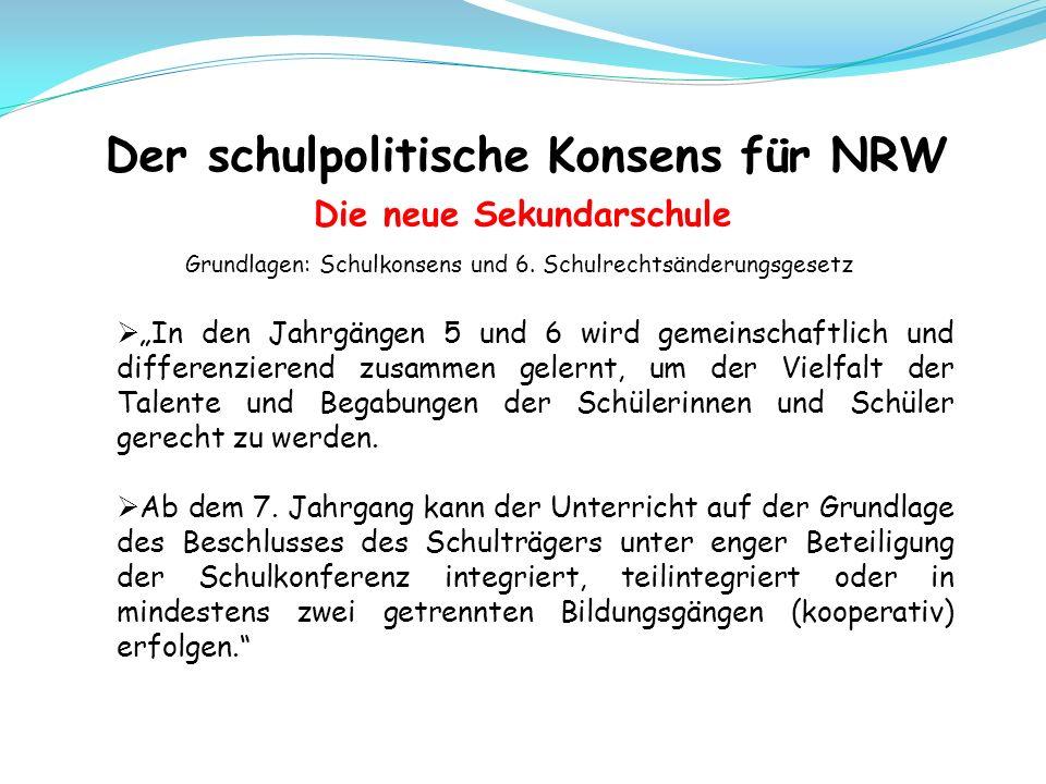 Der schulpolitische Konsens für NRW Die neue Sekundarschule