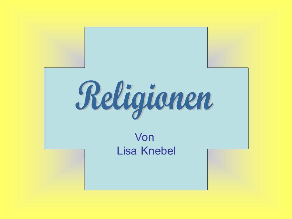Von Lisa Knebel Religionen