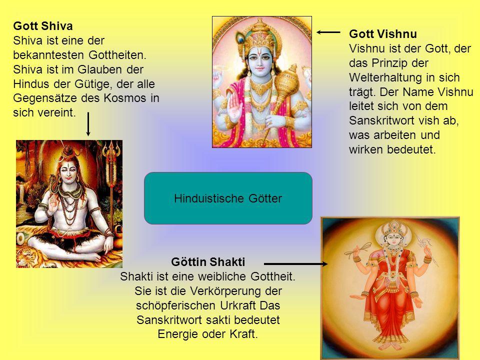 Gott Shiva Shiva ist eine der bekanntesten Gottheiten. Shiva ist im Glauben der Hindus der Gütige, der alle Gegensätze des Kosmos in sich vereint.