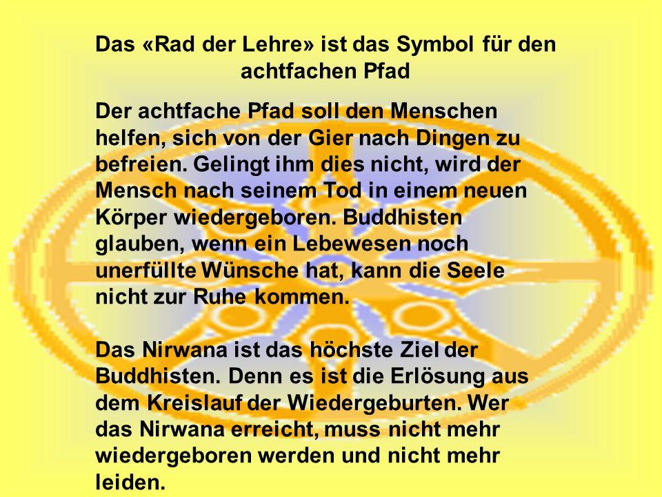 Das «Rad der Lehre» ist das Symbol für den achtfachen Pfad