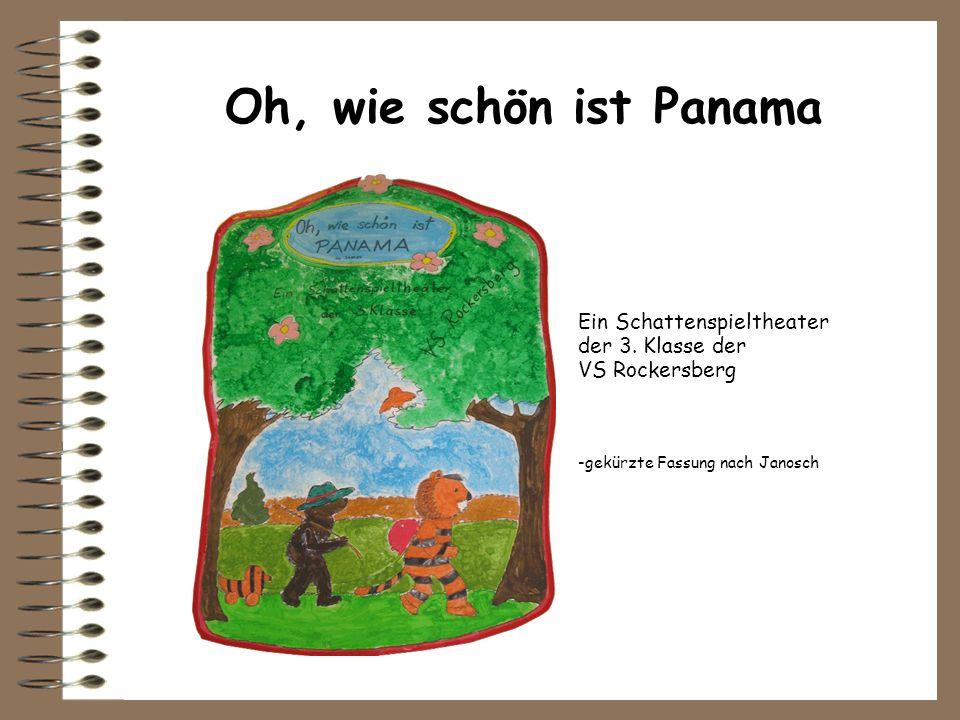 Oh, wie schön ist Panama Ein Schattenspieltheater der 3. Klasse der
